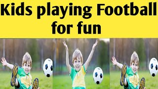 Football playing as a  fun| Football so amazing game