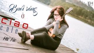 Buổi sáng ở Ciao cafe | Trần Thiện Thanh | Hà Anh Tuấn | Acoustic cover | KH Recordings Studio
