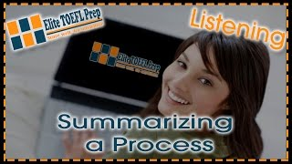 TOEFL Practice – Elite TOEL Prep – Summarizing a Process – Intro
