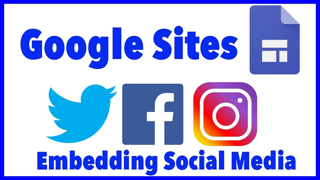 Google Sites - Embed Social Media