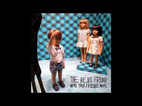 The Bevis Frond - We're Your Friends, Man Mp3