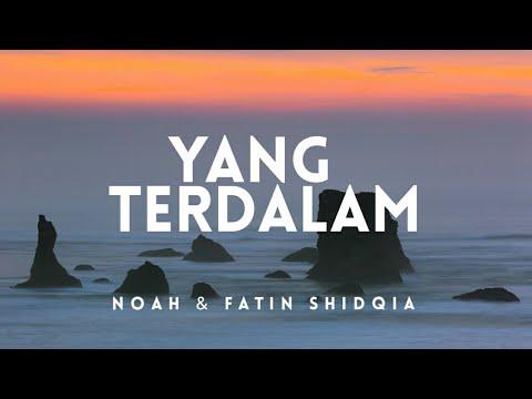 NOAH Feat Fatin Shidqia - Yang Terdalam (Lyric)