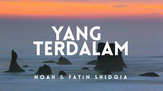 noah-feat-fatin-shidqia---yang-terdalam