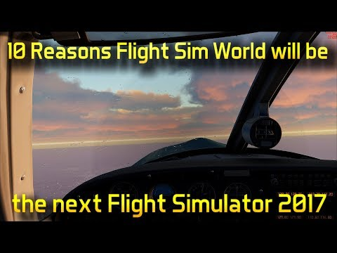 "Top 10 Reasons FSW will be the next ""Flight Simulator 2017"""