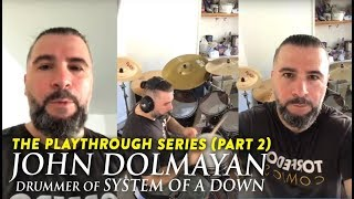 The Playthrough Series — John Dolmayan of System Of A Down [official] part II