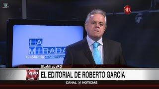 """Comentario editorial de Roberto García en su programa """"La mirada"""" - 15/05/17"""