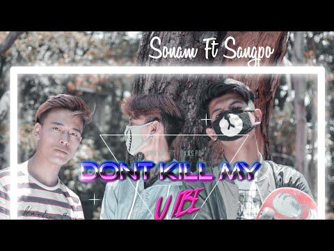 NEW TIBETAN SONG - DON'T KILL MY VIBE- SONAM Ft SANGPOISPO