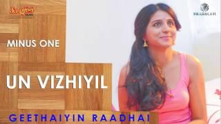 Un Vizhiyil Minus One   Geethaiyin Raadhai   Ztish   Shalini Balasundaram