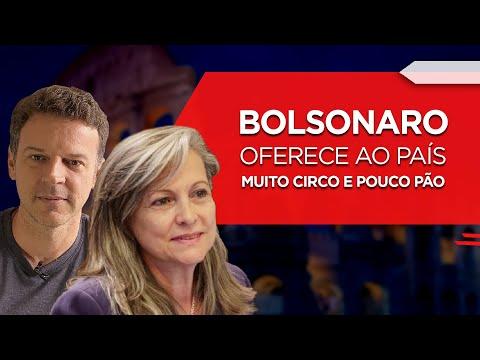 Bolsonaro oferece ao país muito circo e pouco pão