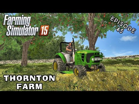 Let's Play Farming Simulator 2015 | Thornton Farm | Episode 45
