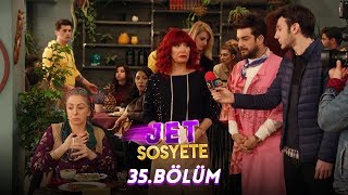 Jet Sosyete 35.Bölüm (Tek Parça Full HD)