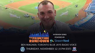 The Primetime Rundown: Interview Series   Ben Wagner