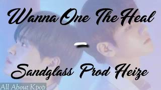 (SUB INDO) WANNA ONE (THE HEAL) - SANDGLASS (Prod. HEIZE) LIRIK+TERJEMAHAN