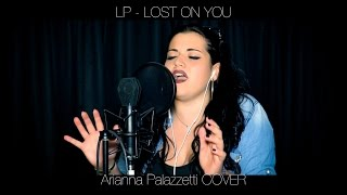 LP - Lost On You (Arianna Palazzetti COVER) MP3