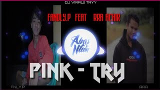 DJ PINK-TRY. R.R.A. Achir feat Fandly pangalo