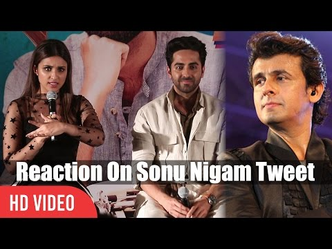 Parineeti Chopra And Ayushmann Khurrana Reaction On Sonu Nigam Tweet About Azaan
