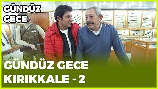 Gündüz Gece - Kırıkkale-2 | 9 Şubat 2019