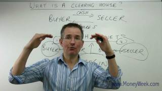 What is a clearing house? - MoneyWeek Investment Tutorials