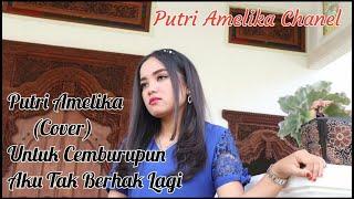 Download Lagu Untuk Cemburupun Aku Tak Berhak Lagi cover by Putri Amelika mp3