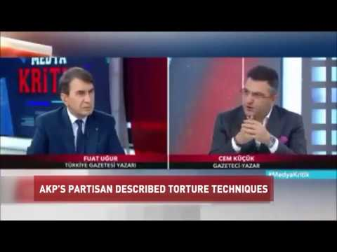 AKP'S PARTISAN DESCRIBED TORTURE TECHNIQUES