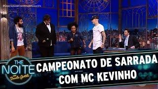 Campeonato de sarrada com Mc Kevinho | The Noite (31/03/17)