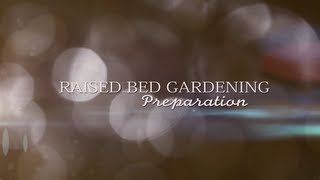 Raised Bed Gardening - Preparation