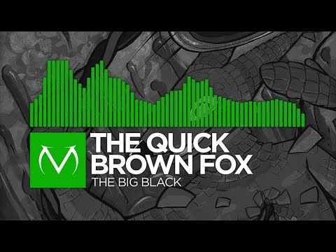 [Speedcore] - The Quick Brown Fox - The Big Black