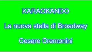 Karaoke - la nuova stella di Broadway - Cesare Cremonini ( Testo)