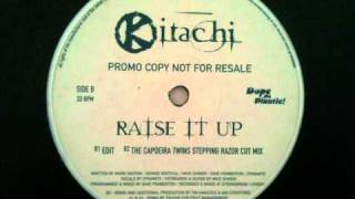Kitachi - Raise it up (The Capoeira Twins Stepping Razor Cut Mix)