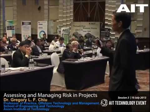 Assessing and Managing Risk in Projects by Dr. Gregory L. F. Chiu