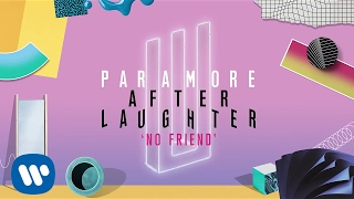 Paramore - No Friend (Official Audio)