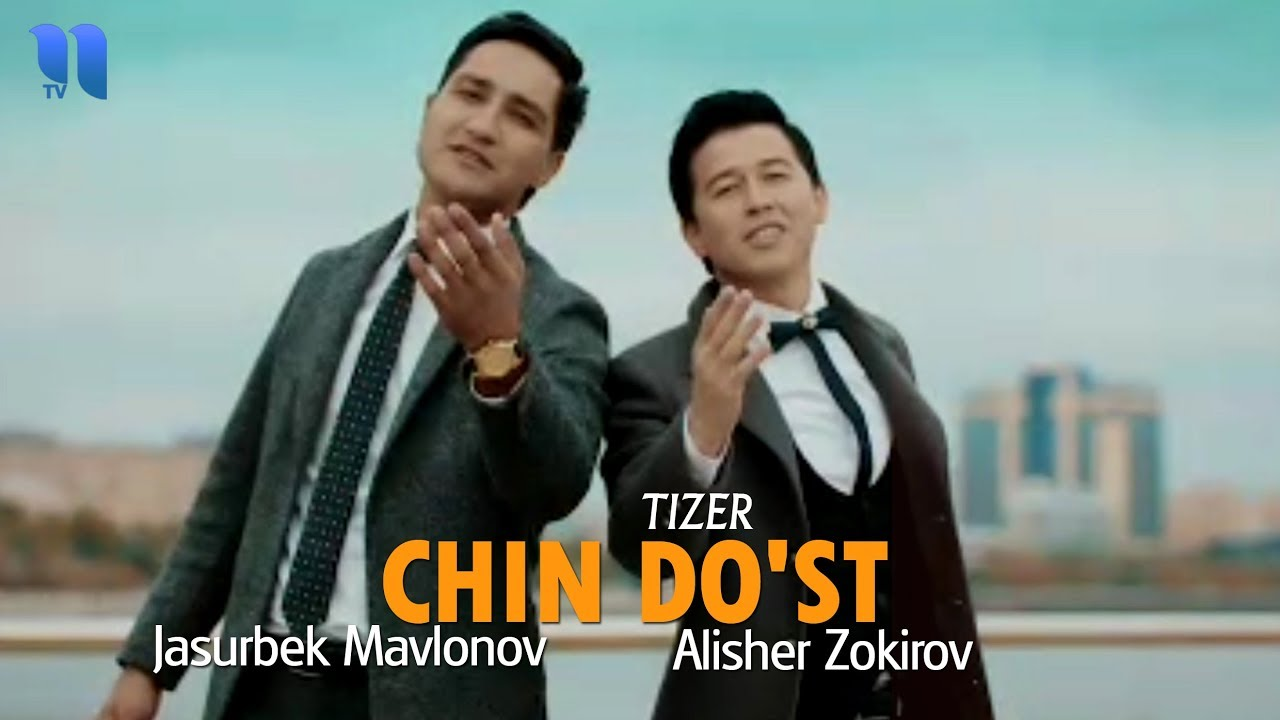 Alisher Zokirov va Jasurbek Mavlonov - Chin do'st (tizer) | Алишер ва Жасурбек - Чин дўст (тизе