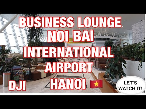 NOI BAI INTERNATIONAL AIRPORT BUSINESS LOUNGE  HANOI WITH QATAR AIRWAYS. DJI
