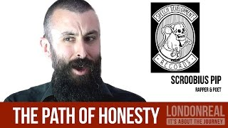 Honesty is the Best Policy  - Scroobius Pip | London Real