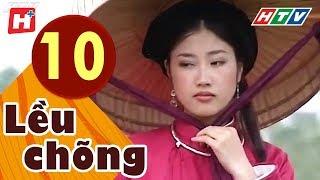 Lều Chõng - Tập 10 | HTV Phim Tình Cảm Việt Nam Hay Nhất 2019