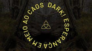 PROJETO 3.16 - UMP -  Dark! Esperança em meio ao caos