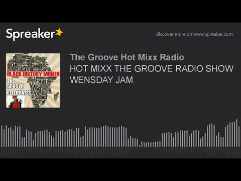HOT MIXX THE GROOVE RADIO SHOW WENSDAY JAM (part 6 of 12)
