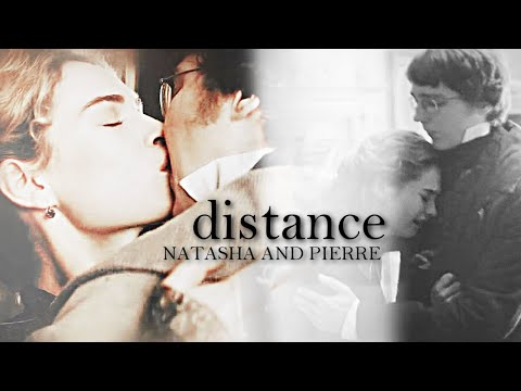 Distance | Natasha & Pierre (war&peace)