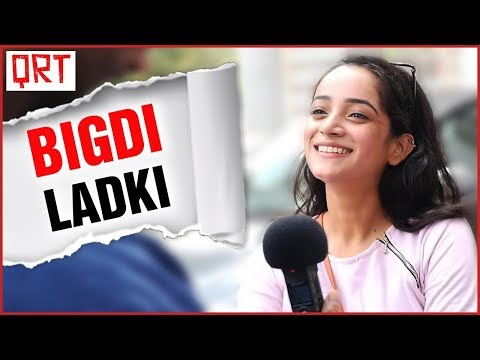 How to Spot a BIGDI Hui LADKI / BIGDA Hua Ladka | Do Girls