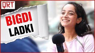 How to Spot a BIGDI Hui LADKI / BIGDA Hua Ladka | Do Girls Check out Bad Boys | Hindi Comedy Video