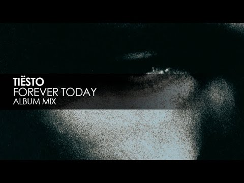 Tiësto - Forever Today