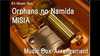"Cover images Orphans no Namida/MISIA [Music Box] (Anime ""Mobile Suit Gundam: Iron-Blooded Orphans"" ED)"