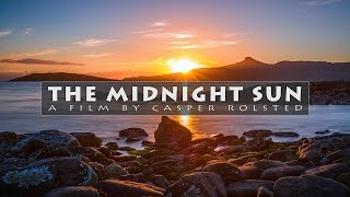 The Midnight Sun - Timelapse and aerial photography in 4K, Norway 2016 (Sony A6300, DJI Phantom 4)