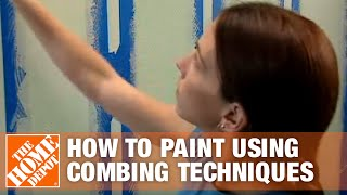 How To Paint Using Combing Techniques - The Home Depot