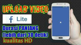 Cara upload video DURASI PANJANG di FaceBook lite (lebih dari 30 detik)