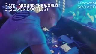 ATC - Around The World ( Seaven Bootleg )