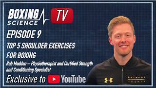 Top 5 Shoulder Exercises for Boxing - Rob Madden - Boxing Science TV Episode 9