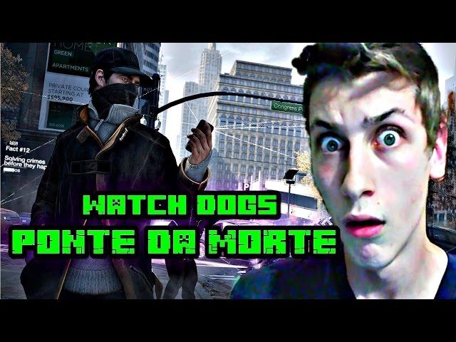 Watch Dogs Ponte da Morte 1080p HD