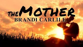 Baixar Brandi Carlile - Th Mother (Lyric Video)