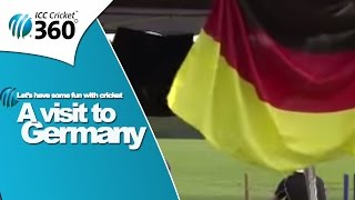 icc cricket 360 a visit to germany